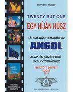 Twenty but One - Társalgási témakör az angol alap- és középfokú nyelvvizsgákhoz - Horváth Károly