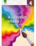 A képzelet világa 4. - Horváth Katalin, Imrehné Sebestyén Margit