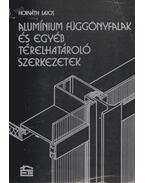 Alumínium függönyfalak és egyéb térelhatároló szerkezetek - Horváth Lajos