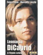 Leonardo DiCaprio - Horváth László, Fejes Imre