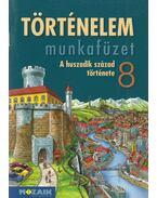 Történelem munkafüzet 8. - Horváth Levente Attila