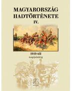 Magyarország hadtörténete IV. - 1919-től napjainkig - Horváth Miklós