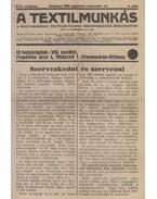 A Textilmunkás VIII. évfolyam, 2–3. szám (1933. augusztus–november); IX. évfolyam, 1–5. szám (1934. január–november); X. évfolyam, 1–2, 5-10. szám (1935. január–február; 1935. május–december); XI. évfolyam, 1–9. szám (1936. január–október); XII. évfolyam, 1.; 4–6. szám (1937. január, 1937. április–június). - Horváth Pál