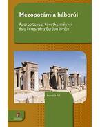 Mezopotámia háborúi - Horváth Pál