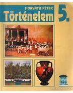 Történelem 5. - Horváth Péter