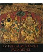 Az indiai művészet évezredei - Horváth Vera