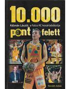 10.000 pont felett (dedikált) - Horváth Zoltán