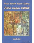 Itáliai magyar emlékek - Horváth Zoltán György, Banfi, Florio, Kovács Zsuzsa, Sárközy Péter