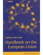 Handbook on the European Union - Horváth Zoltán