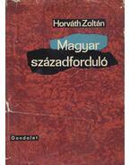 Magyar századforduló - Horváth Zoltán
