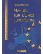 Manuel sur l'Union Européenne - Horváth Zoltán