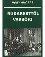 Bukaresttől Varsóig - Hory András