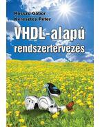 VHDL-alapú rendszertervezés - Hosszú Gábor, Keresztes Péter
