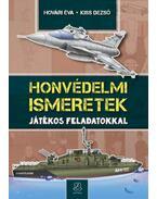 Honvédelmi ismeretek - Játékos feladatokkal - Hovári Éva , Kiss Dezső