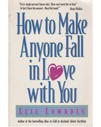 How to Make Anyone Fall in Love with You - Leil Lowndes