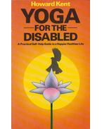 Yoga for the Disabled - Howard Kent
