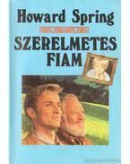 Szerelmetes fiam I. kötet - Howard Spring