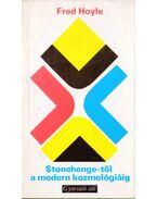 Stonehenge-től a modern kozmológiáig - Hoyle, Fred