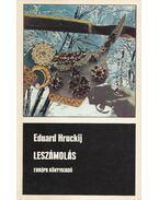 Leszámolás - Hruckij, Eduard
