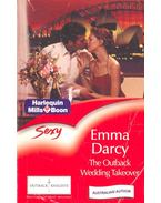 The Outback Wedding Takeover - Darcy, Emma