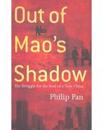 Out of Mao's Shadow - PAN, PHILIP