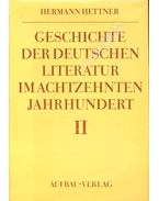 Geschichte der Deutschen Literatur im achtzenten Jahrhundert II. - HETTNER, HERMANN