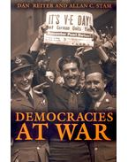 Democracies at War - REITER, DAN – STAM, ALLAN C.