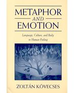 Metaphor and Emotion - Language, Culture, and Body in Human Feeling - Kövecses Zoltán