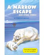 A Narrow Escape and other stories – An Integrated Approach - Reader D New Edition - MACIVER, ANGUS, BAKER, THELMA, DOWN, LORNA, DOWN, KEISHA-ANN