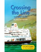 Crossing the Line and other stories – An Integrated Approach - Reader E New Edition - MACIVER, ANGUS, BAKER, THELMA, DOWN, LORNA, DOWN, KEISHA-ANN
