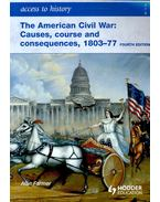 The American Civil War: Causes, course and consequences, 1803-77 - FARMER, ALAN