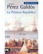 La Primera República - Galdós, Benito Perez