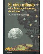 El otro mundo o los Estados e Imperios de la Luna - Bergerac, Cyrano de