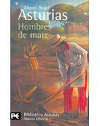 Hombres de maíz - Asturias, Miguel Ángel
