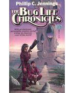 The Bug Life Chronicles - JENNING, PHILLIP C.