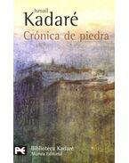 Crónica de piedra - Kadare, Ismail