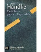 Carta breve para un largo adiós - Handke, Peter