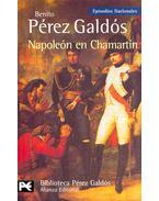 Napoleón en Chamartín - Galdós, Benito Perez