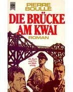 Die Brücke am Kwai - Boulle, Pierre