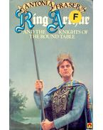 King Arthur and the Knights of the Round Table - Fraser, Antonia