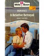 A Relative Betrayal - Mather, Anne