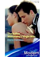 The Italian Millionaire's Virgin Wife - Hamilton, Diana