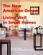 The New American Dream – Living Well in Small Homes - GAUER, JAMES