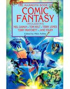 The Mammoth Book of Comic Fantasy including Neil Gaiman, Tom Holt, Terry Jones, Terry Pratchett, Jane Yolen - ASHLEY, MIKE