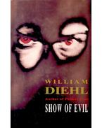 Show of Evil - Diehl, William