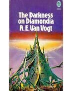The Darkness on Diamondia - VAN VOGT, A.E.