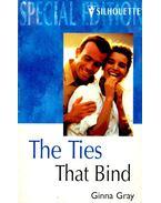 The Ties That Bind - GINNA GRAY