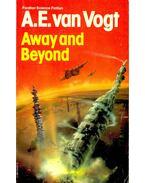 Away and Beyond - VAN VOGT, A.E.