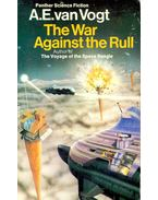 The War Against the Rull - VAN VOGT, A.E.