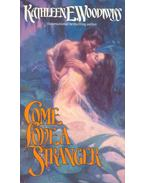 Come Love a Stranger - Woodiwiss, Kathleen E.